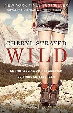 'Wild: en fortælling om at fare vild og finde sig selv igen' af Cheryl Strayed